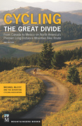 Cycling the Great Divide, 2nd Edition: From Canada to Mexico on North America's Premier Long-Distance Mountain Bike Route
