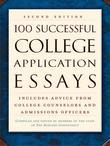 100 Successful College Application Essays (Second Edition)