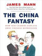 The China Fantasy: Why Capitalism Will Not Bring Democracy to China