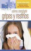 Como Combatir Los Gripes Y Resfrios