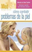 Como Combatir Problemas de la Piel