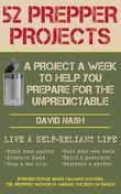 52 Prepper Projects: A Project a Week to Help You Prepare for the Unpredictable