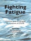 Fighting Fatigue: a practical guide to managing the symptoms of CFS/ME