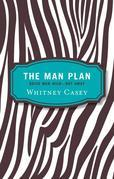 The Man Plan: Drive Men Wild-- Not Away