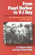 From Pearl Harbor to V-J Day: The American Armed Forces in World War II