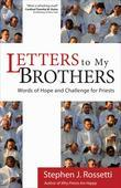 Letters to My Brothers: Words of Hope and Challenge for Priests