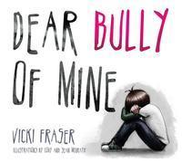 Dear Bully of Mine