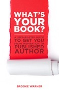 What's Your Book?: A Step-by-Step Guide to Get You from Inspiration to Published Author