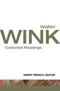 Walter Wink: Collected Readings