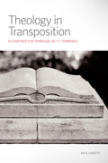 Theology in Transposition: A Constructive Appraisal of T.F. Torrance
