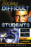 Teaching Difficult Students: Blue Jays in the Classroom