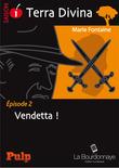 Épisode 2 : Vendetta !