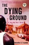 The Dying Ground: A Hip-Hop Noir Novel