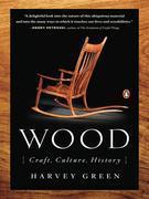 Wood: Craft, Culture, History