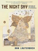 The Night Sky: Writings on the Poetics of Experience