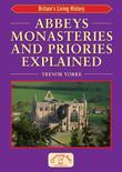 Abbeys Monasteries and Priories Explained: Britain's Living History