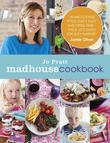 The Madhouse Cookbook: Delicious Recipes for the Busy Family Kitchen