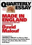 Quarterly Essay 12 Made in England: Australia's British Inheritance
