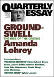 Quarterly Essay 8 Groundswell: The Rise of the Greens
