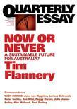 Quarterly Essay 31 Now or Never: A Sustainable Future for Australia?