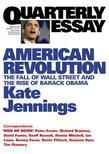Quarterly Essay 32 American Revolution: The Fall of Wall Street and the Rise of Barack Obama