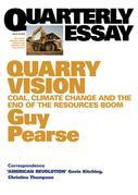 Quarterly Essay 33 Quarry Vision: Coal, Climate Change and the End of the Resources Boom