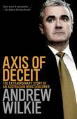 Axis of Deceit: The Extraordinary Story of an Australian Whistleblower