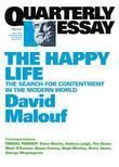 Quarterly Essay 41 the Happy Life: The Search for Contentment in the Modern World