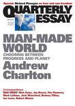 Quarterly Essay 44 Man-Made World: Choosing between Progress and Planet