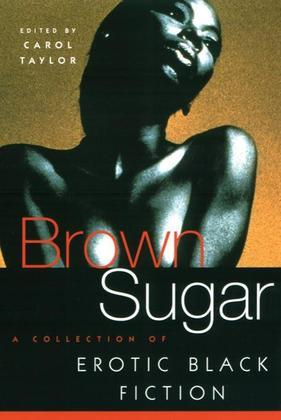 Brown Sugar: A Collection of Erotic Black Fiction
