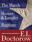 Ragtime, The March, and Homer & Langley: Three Bestselling Novels