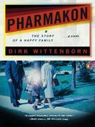 Pharmakon, or The Story of a Happy Family: A Novel
