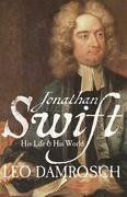 Jonathan Swift: His Life and His World