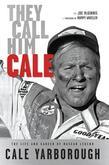They Call Him Cale: The Life and Career of NASCAR Legend Cale Yarborough