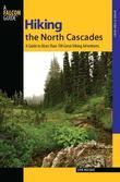 Hiking the North Cascades, 2nd: A Guide to More Than 100 Great Hiking Adventures