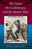 Union, the Confederacy, and the Atlantic Rim