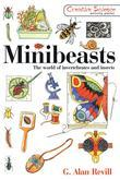 Minibeasts: The World of Invertebrates and Insects