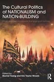 The Cultural Politics of Nationalism and Nation-Building: Ritual and Performance in the Forging of Nations