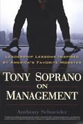 Tony Soprano on Management: Leadership Lessons Inspired By America's Favorite Mobst