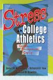 Stress in College Athletics: Causes, Consequences, Coping