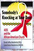 Somebody's Knocking at Your Door: AIDS and the African-American Church