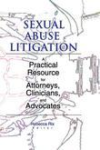 Sexual Abuse Litigation: A Practical Resource for Attorneys, Clinicians, and Advocates