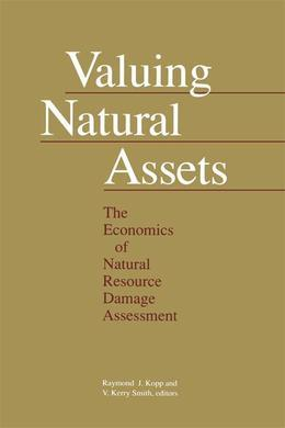 Valuing Natural Assets: The Economics of Natural Resource Damage Assessment