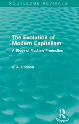 The Evolution of Modern Capitalism: A Study of Machine Production