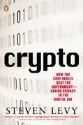 Crypto: How the Code Rebels Beat the Government--Saving Privacy in the Digital Age