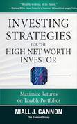 Investing Strategies for the High Net-Worth Investor : Maximize Returns on Taxable Portfolios: Maximize Returns on Taxable Portfolios