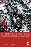 Cultural Policy: Management, Value and Modernity in the Creative Industries: Management, Value and Modernity in the Creative Industries