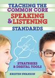 Teaching the Common Core Speaking and Listening Standards: Strategies and Digital Tools