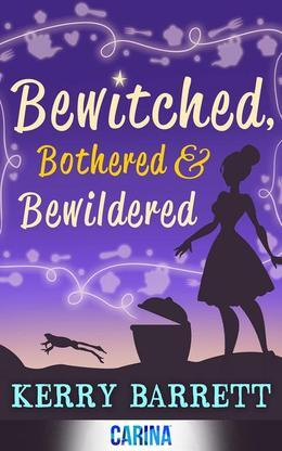 Kerry Barrett - Bewitched, Bothered and Bewildered