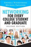 Networking for Every College Student and Graduate: Starting Your Career off Right, 2/e